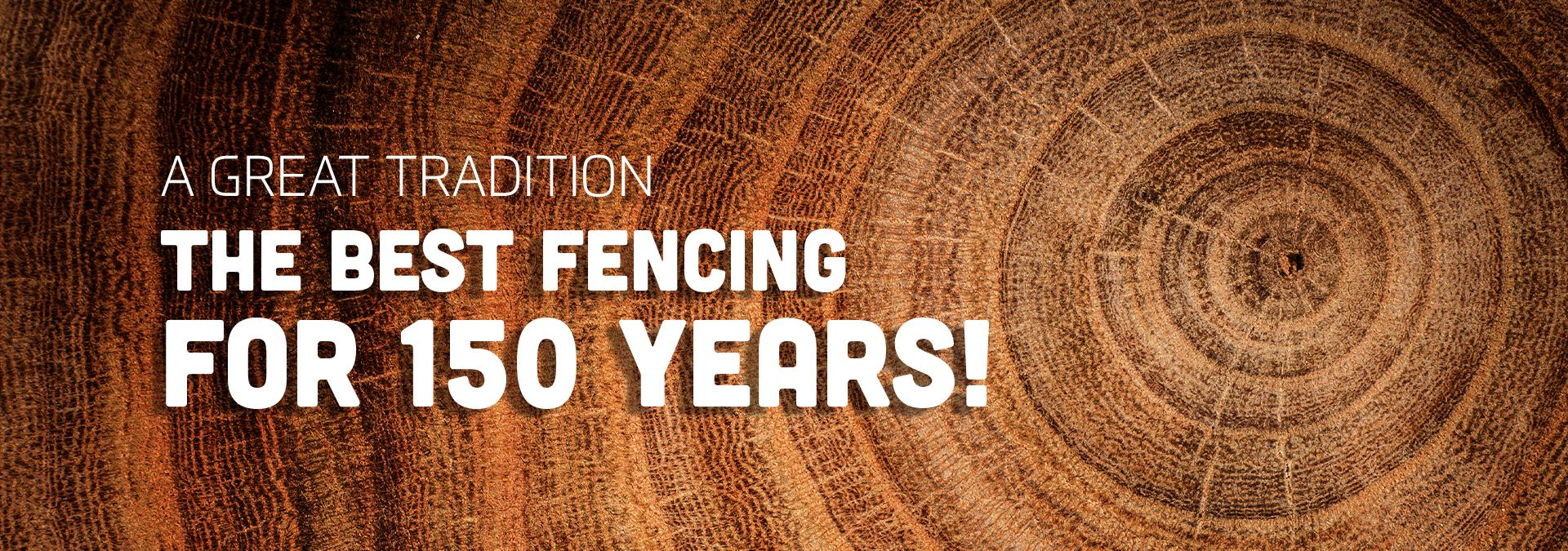 The Best Fencing For 150 years
