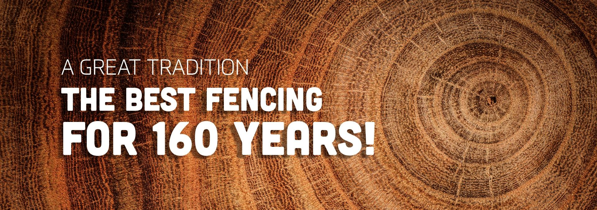 The Best Fencing For 160 Years