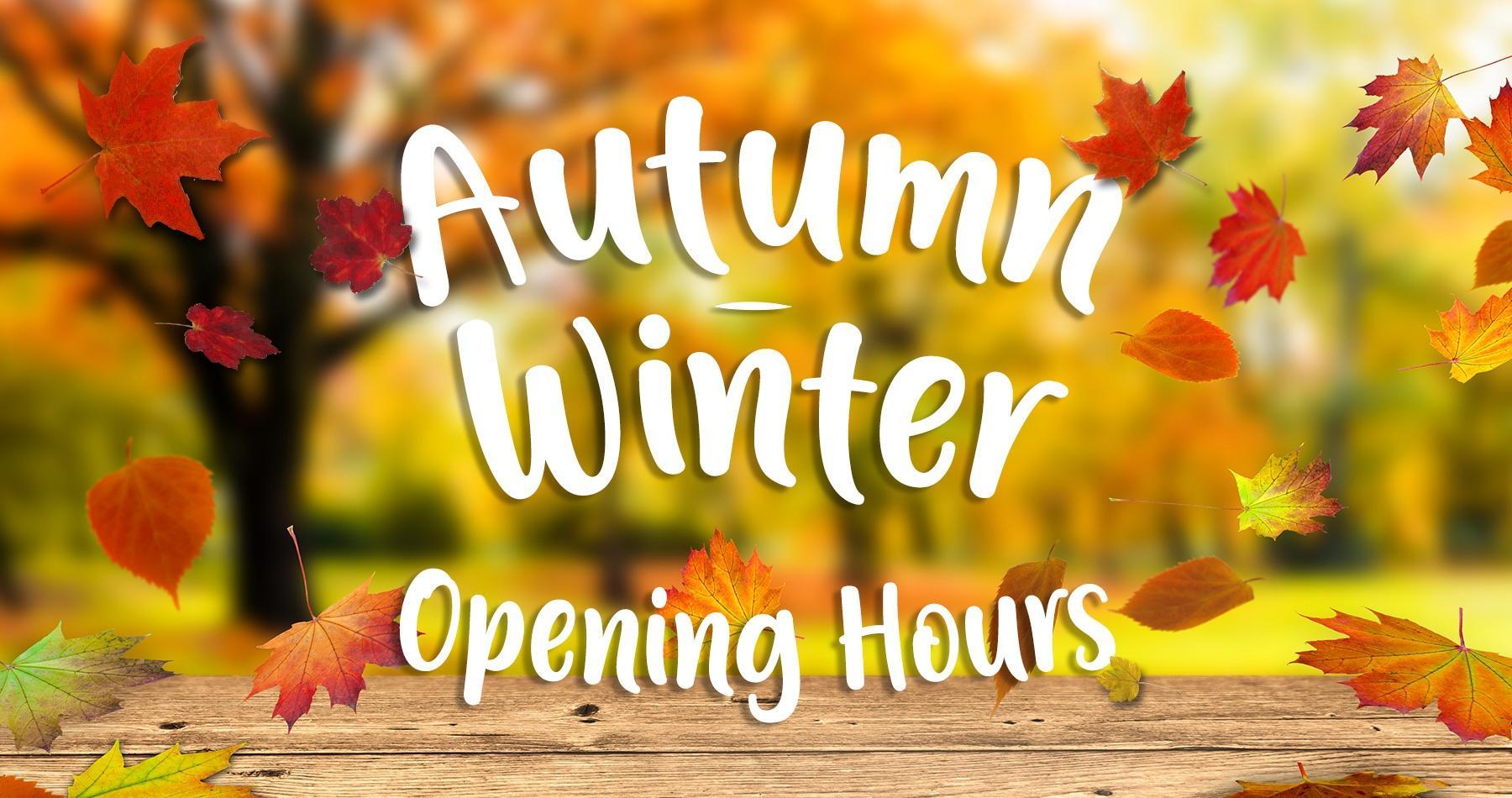 Autumn Winter Open Hours